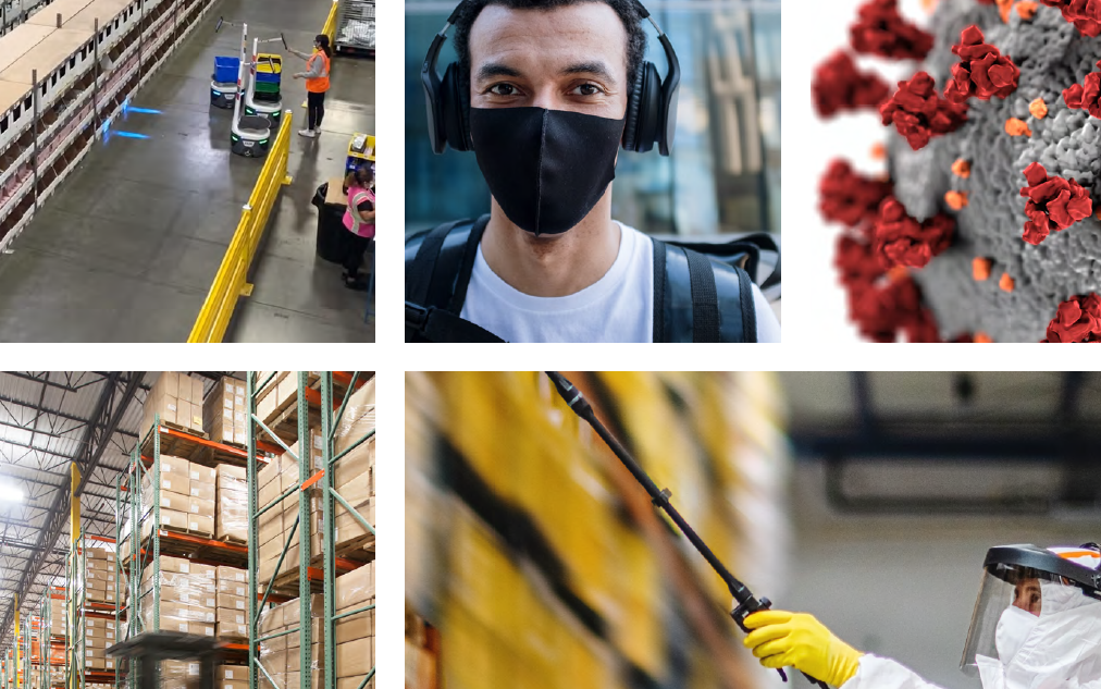Collage of images: aerial view of warehouse aisle, a person wearing headphones and facemask, closeup of coronavirus, forklift moving product in a warehouse, person cleaning shelves wearing a hazmat suit and face shield.