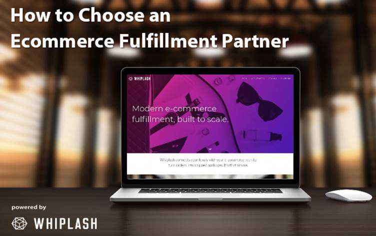 """laptop open and displaying whiplash home page. Text with """"how to choose an ecommerce fulfillment partner"""" and """"powered by Whiplash"""" with logo."""