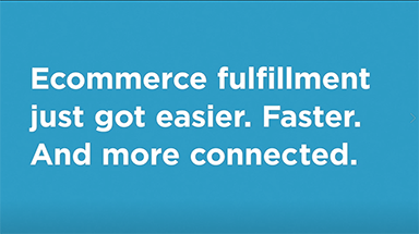 ecommerce fulfillment just got easier. faster. and more connected.