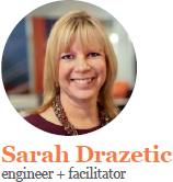 sarah drazetic - engineer and facilitator