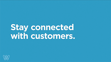 stay connected with customers