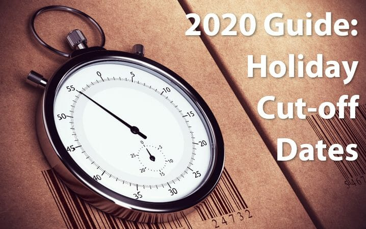 Holiday shipping cut-off dates 2020